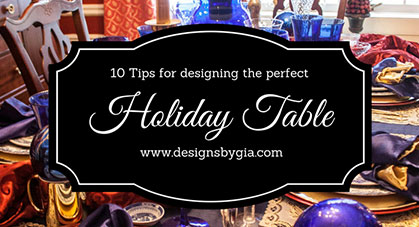 10 Tips For Designing The Perfect Holiday Table